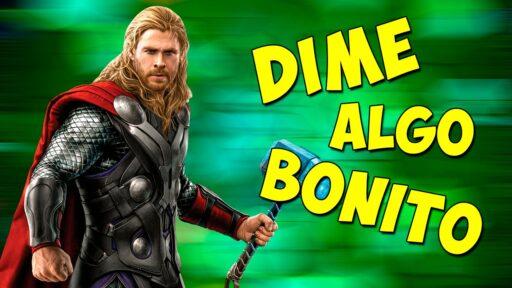 Dime algo bonito Thor